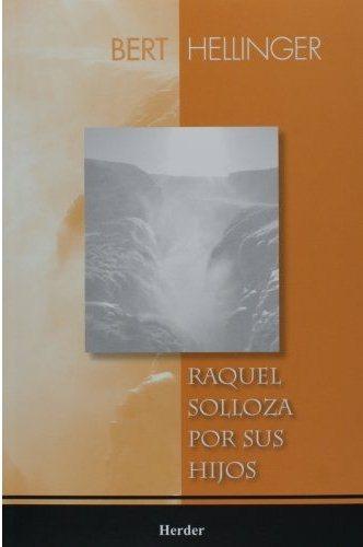 Raquel Solloza Por Sus Hijos - Hellinger Bert