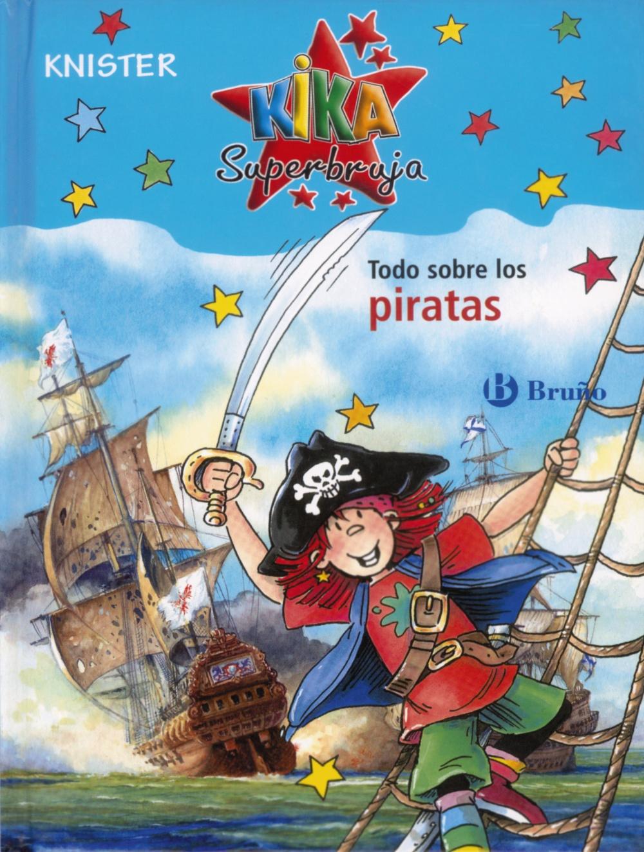 Todo Sobre Los Piratas (kika Superbruja) - Knister