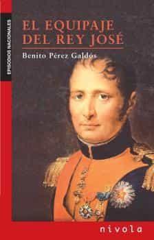El Equipaje Del Rey Jose - Perez Galdos Benito