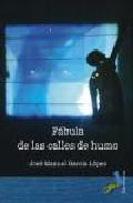 Fabula De Las Calles De Humo - Garcia Lopez Jose Manuel