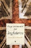 Viaje Sentimental Por Inglaterra - Rivero Taravillo Antonio