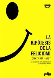 La Hipotesis De La Felicidad : La Busqueda De Verdades Modernas E N La - Haidt Jonathan