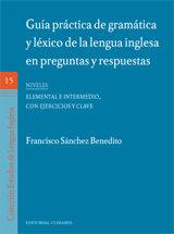 Guia Practica De Gramatica Y Lexico De La Lengua Inglesa En Pregu Ntas - Sanchez Benedito Francisco