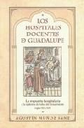 Los Hospitales Docentes De Guadalupe: La Respuesta Hospitalaria A La E - Muñoz Sanz Agustin