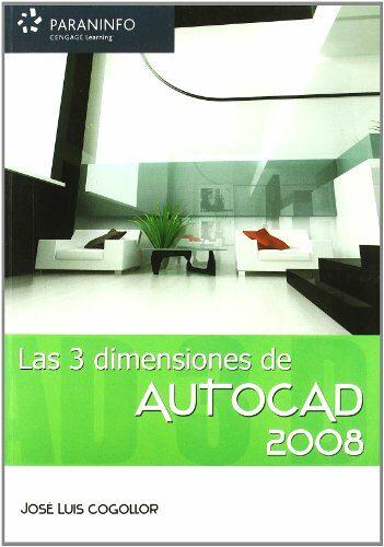 Autocad 2008: Las 3 Dimensiones - Cogollor Gomez Jose Luis
