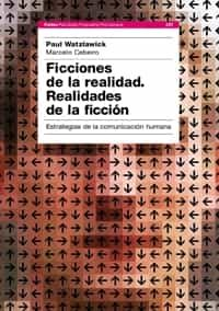 Ficciones De La Realidad: Realidades De La Ficcion: Estrategias D E La - Watzlawick Paul