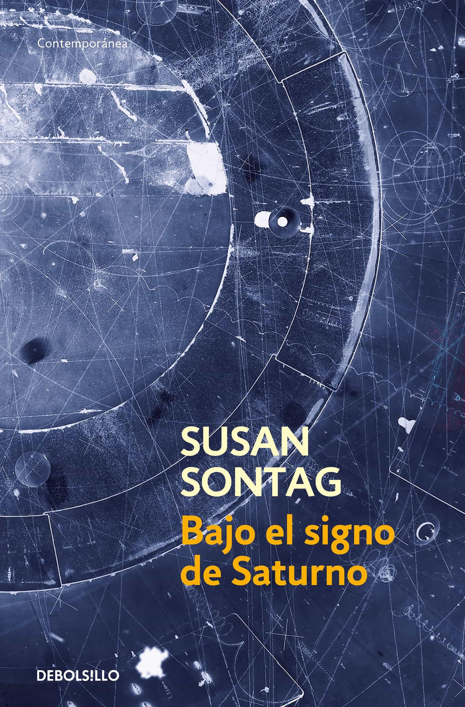 Bajo El Signo De Saturno - Sontag Susan