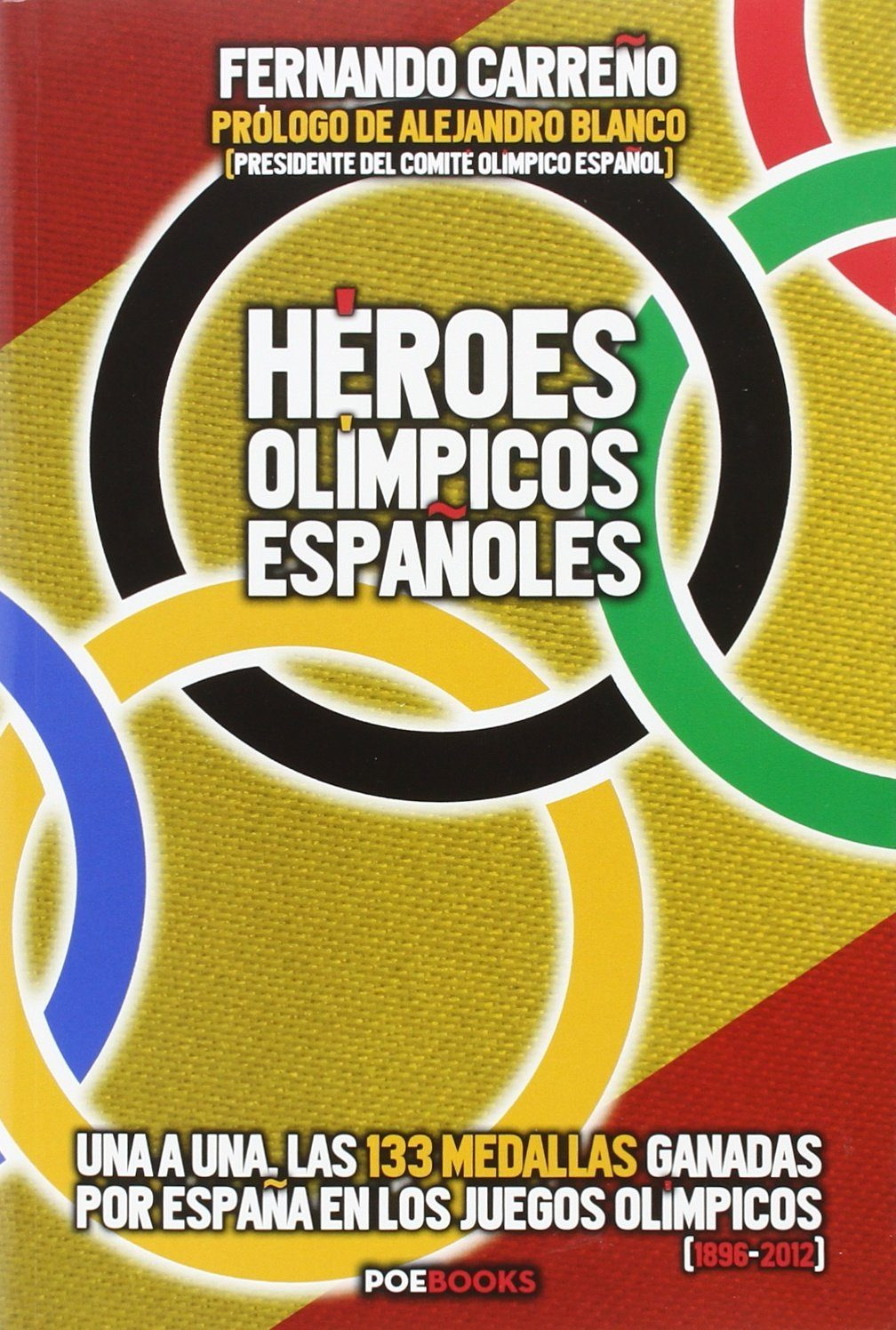 Heroes Olimpicos Españoles: Las 133 Medallas Ganadas Por España - Carreño Fernando