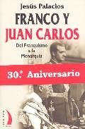 Franco Y Juan Carlos: Del Franquismo A La Monarquia - Palacios Jesus
