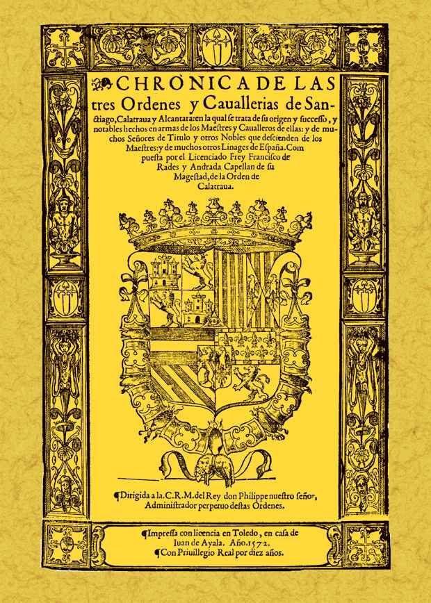Cronica De Las Tres Ordenes De Santiago Calatrava Y Alcantara (e D. Fa - Rades Y Andrada Francisco De