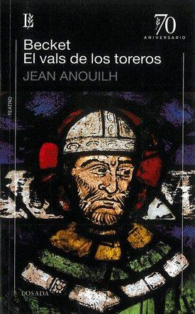 Becket; El Vals De Los Toreros - Anouilh Jean