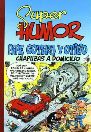 Super Humor Nº 44: Pepe Gotera Y Otilio Chapuzas A Domicilio - Ibañez Talavera Francisco