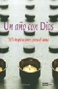 Un Año Con Dios : 365 Inspiraciones Para El Alma - Vv.aa.