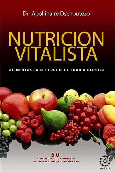 Nutricion Vitalista. Alimentos Para Reducir La Edad Biologica - Dschoutezo Apollinaire