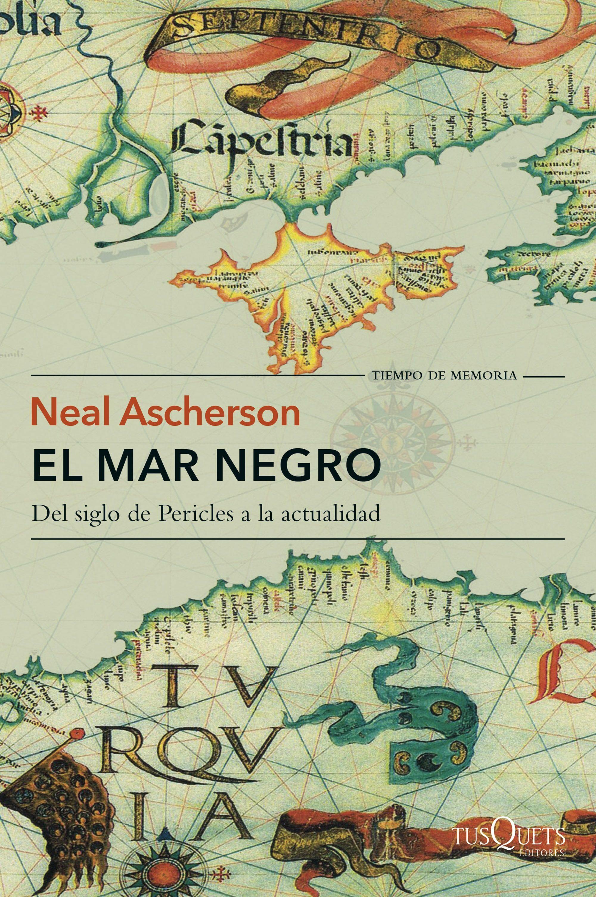 El Mar Negro: Del Siglo De Pericles A La Actualidad - Ascherson Neal