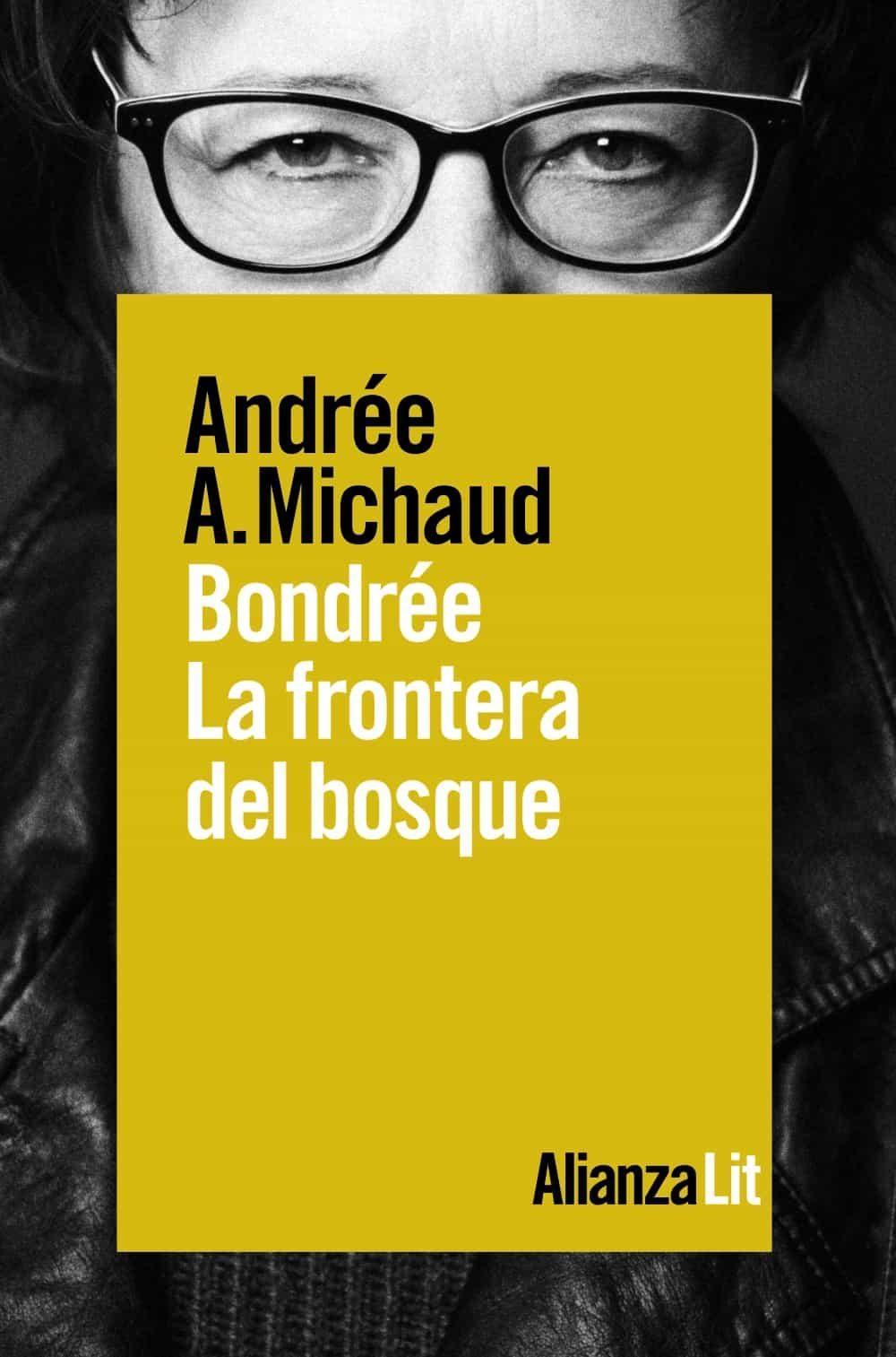 Bondree: La Frontera Del Bosque - Michaud Andree A.