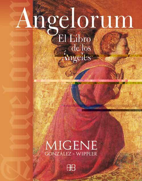 Angelorum: El Libro De Los Angeles - Gonzalez-wippler Migene