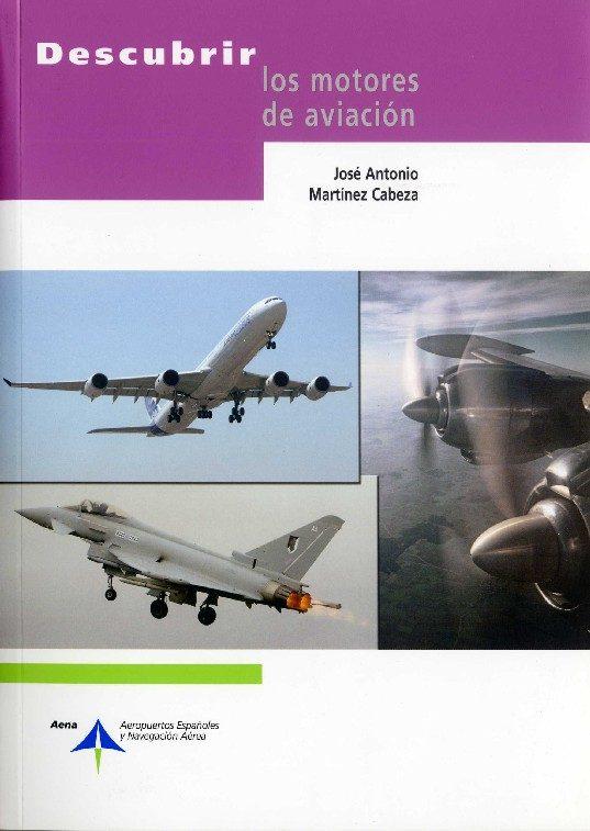 Descubrir Los Motores De Aviacion - Martinez Cabeza Jose Antonio