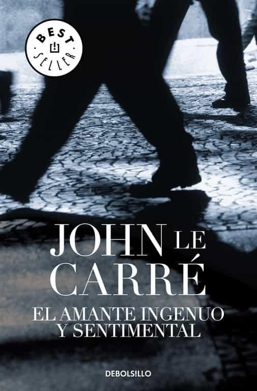 El Amante Ingenuo Y Sentimental - Carre John Le