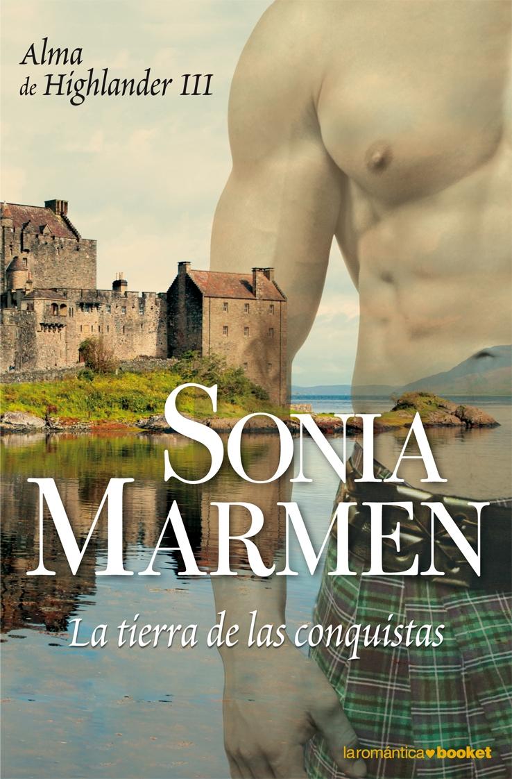La Tierra De Las Conquistas (alma De Higlander Iii) - Marmen Sonia