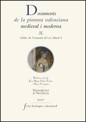 Documents De La Pintura Valenciana Medieval I Moderna Ii - Aliaga Morell Joan