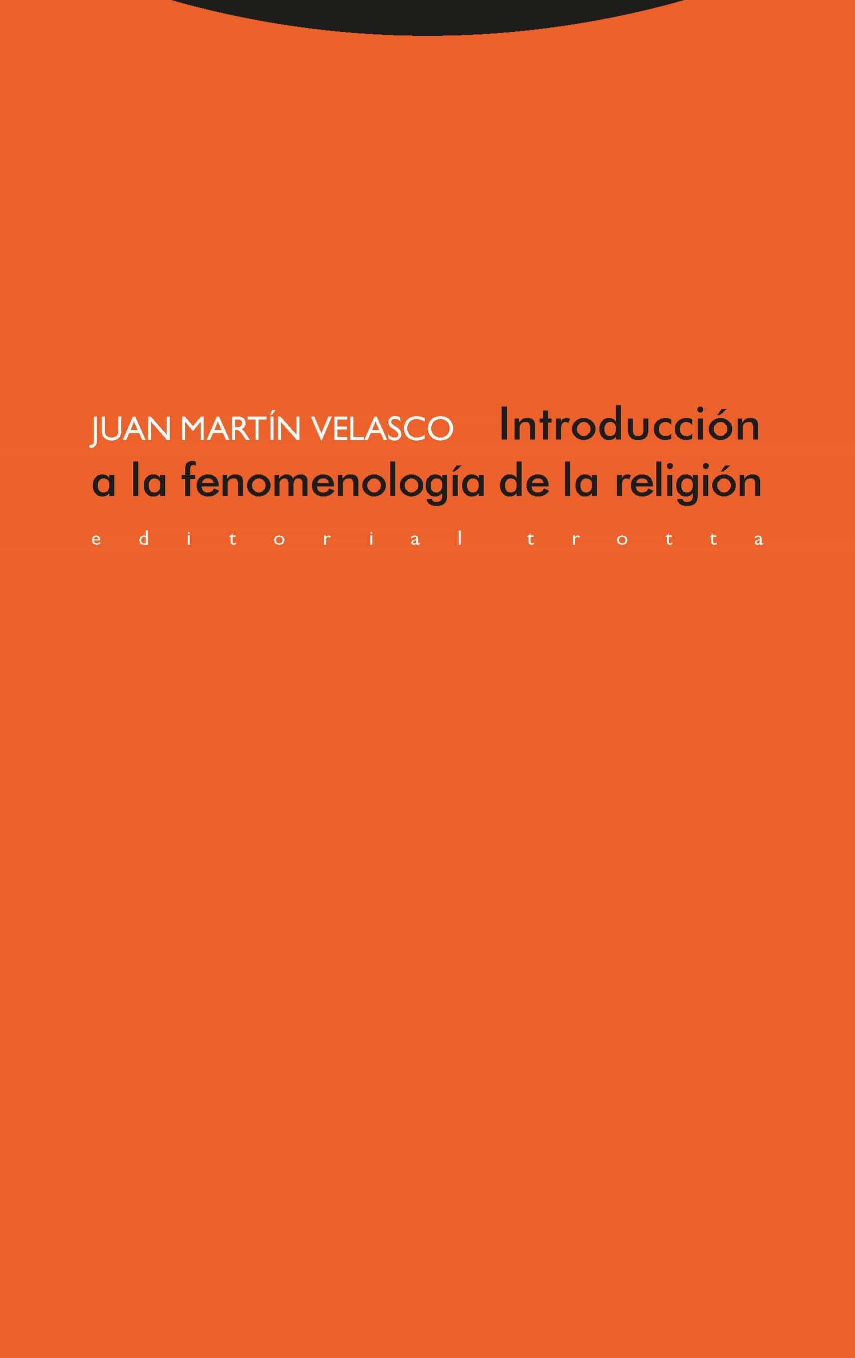 Introduccion A La Fenomenologia De La Religion - Martin Velasco Juan