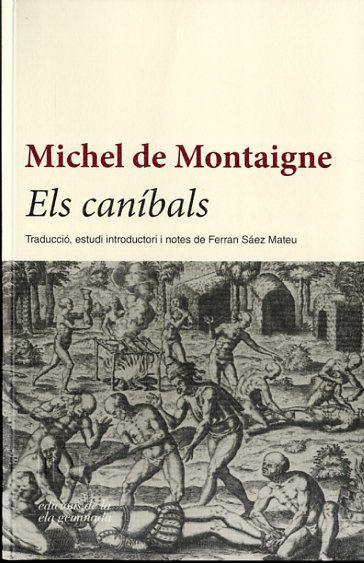 Els Canibals - Montaigne Michel De