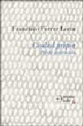 Ciudad Propia: Poesia Autorizada - Ferrer Lerin Francisco