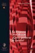 La Empresa Ante El Caos: ¿como Gestionar El Cambio? (introduccion A La - Pardo Fernandez Esteban