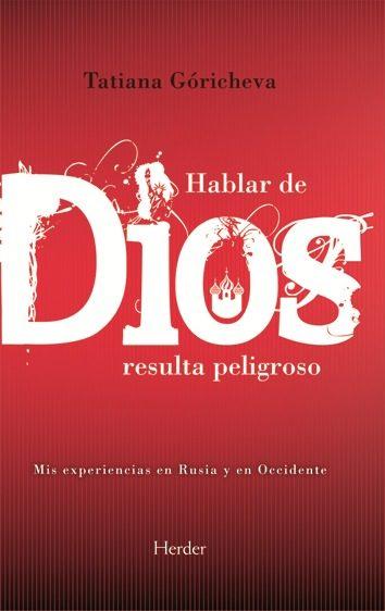 Hablar De Dios Resulta Peligroso (3ª Ed.) - Goricheva Tatiana