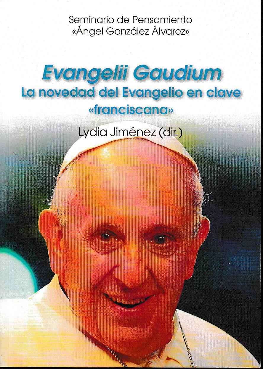Evangelii Gaudium. La Novedad Del Evangelio En Clave Franciscana - Jimenez Lydia
