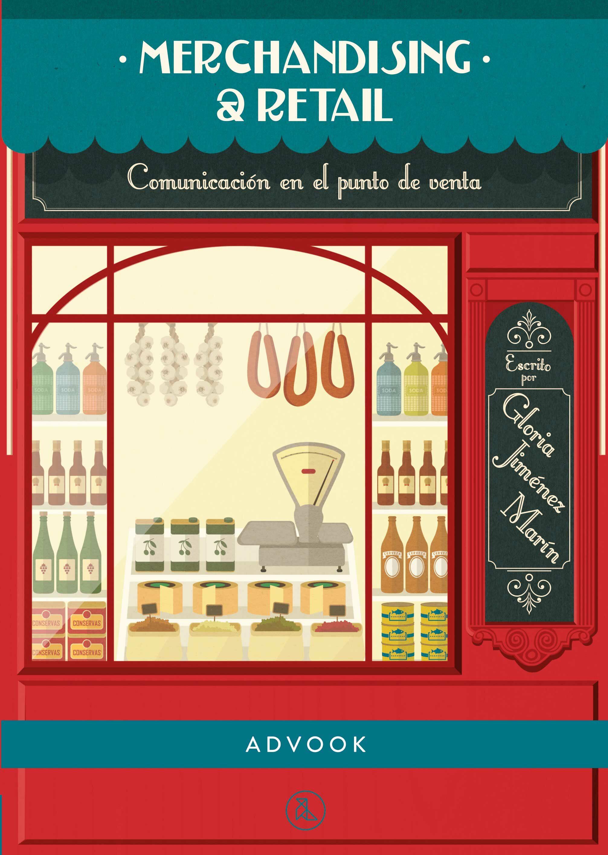 Merchandising Y Retail: Comunicación En El Punto De Venta - Jimenez-marin Gloria