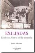 Exiliadas. Escritoras Guerra Civil Y Memoria (montesinos) - Martinez Josebe