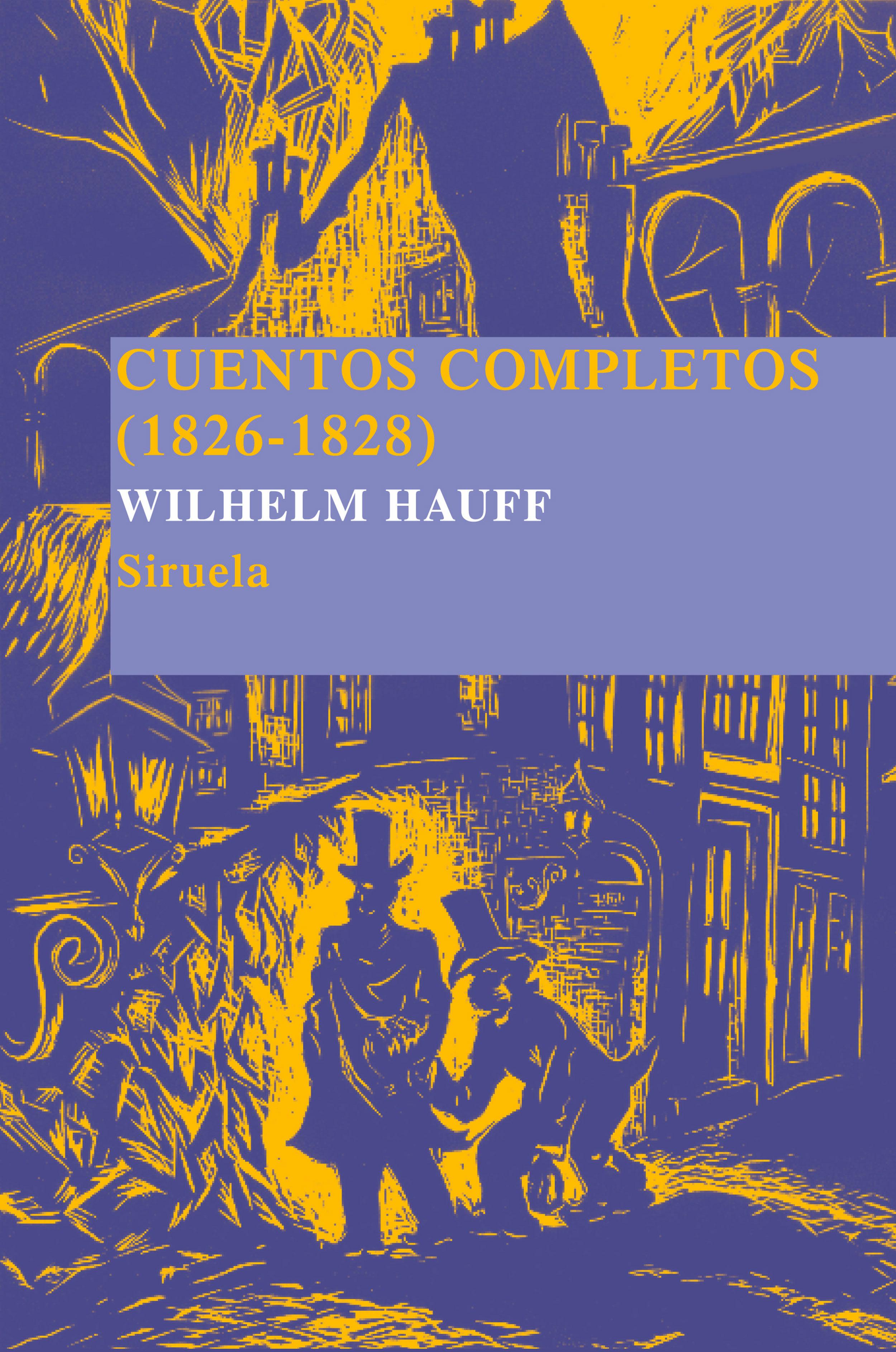 Cuentos Completos (1826-1828) - Hauff Wilhelm