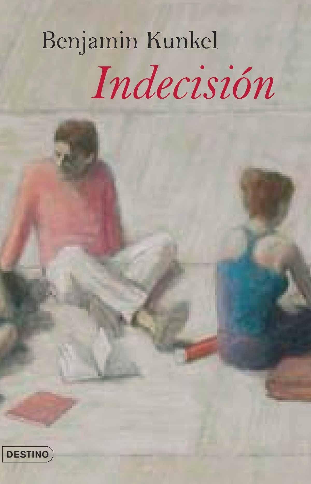 Indecision - Kunkel Benjamin