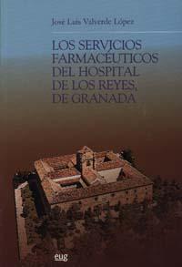 Los Servicios Farmaceuticos Del Hospital De Los Reyes De Granada - Valverde Lopez Jose Luis