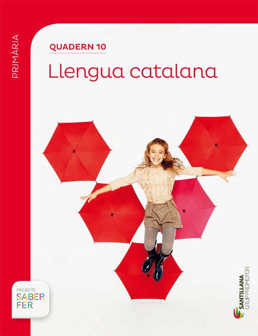 Llengua 4º Educacion Primaria Quadern 10 Primer Trimestre Catala Saber - Vv.aa.