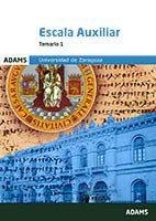Universidad De Zaragoza: Escala Auxiliar Temario 1 - Vv.aa.