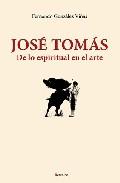 Jose Tomas. De Lo Espiritual En El Arte - Bogosian Eric