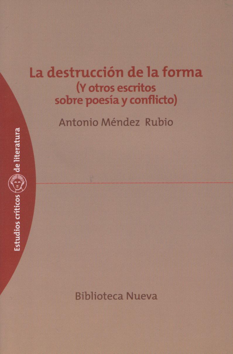 La Destruccion De La Forma (y Otros Escritos Sobre Poesia Y Confl Icto - Mendez Rubio Antonio