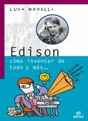 Edison Como Inventar De Todo Y Mas (coleccion Vidas Geniales De L A Ci - Novelli Luca