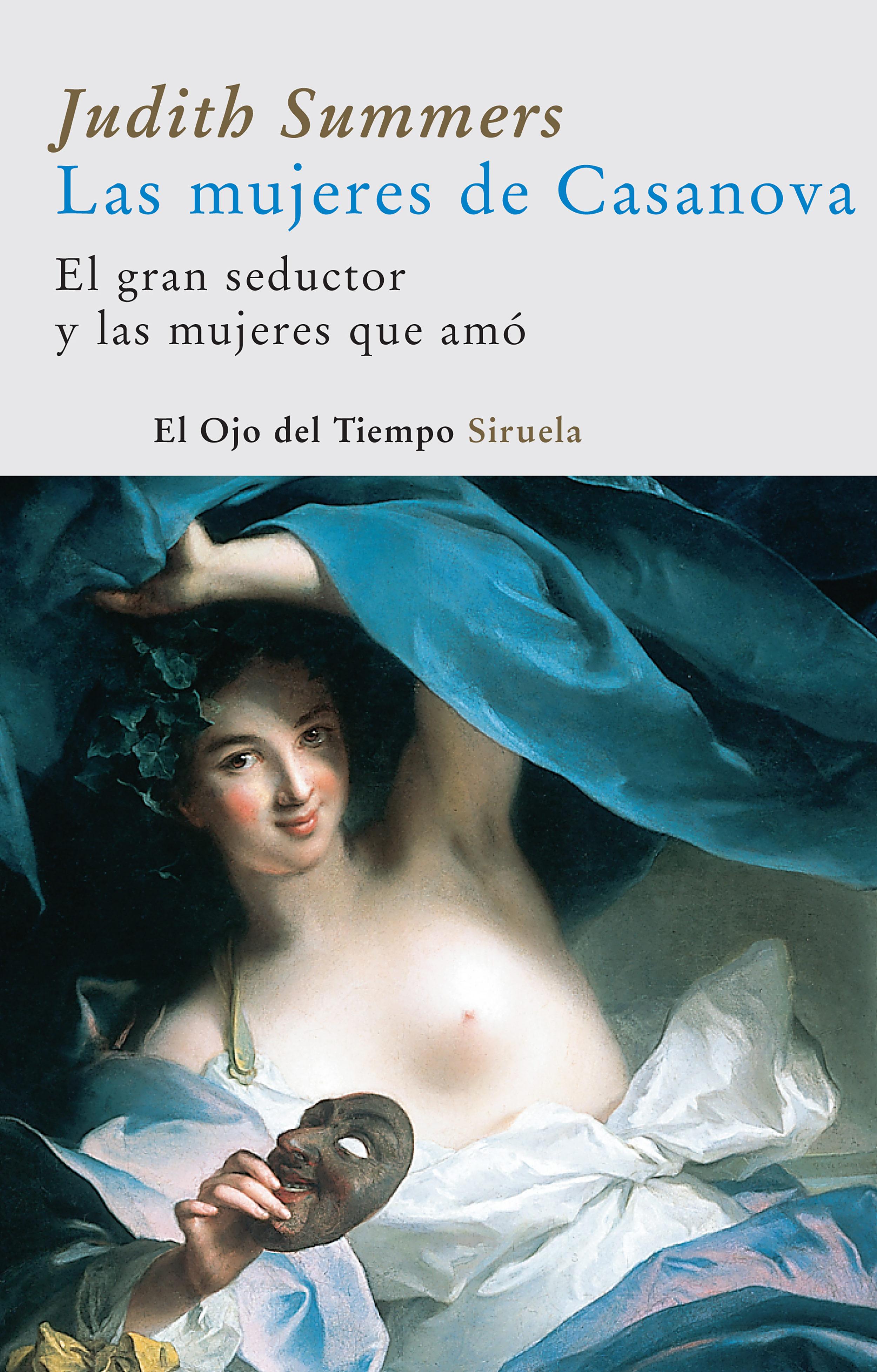 Las Mujeres De Casanova: El Gran Seductor Y Las Mujeres Que Amo - Summers Judith