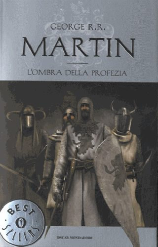 L Ombra Della Profezia. Le Cronache Del Ghiaccio E Del Fuoco. - Martin George R. R.