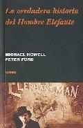 La Verdadera Historia Del Hombre Elefante - Howell Michael