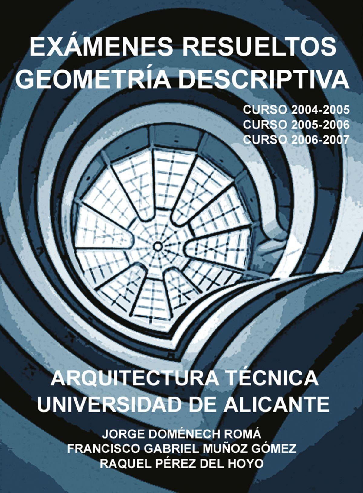 Examenes Resueltos Geometria Descriptiva: Arquitectura Tecnica Un Iver - Domenech Roma Jorge