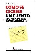 Como Se Escribe Un Cuento: 500 Consejos Para Nuevos Cuentistas De L Si - Samperio Guillermo