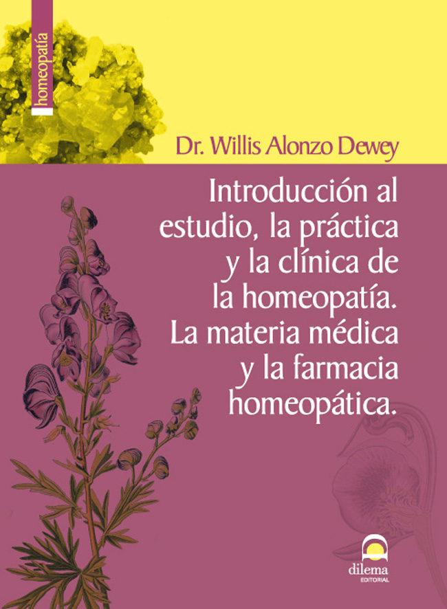 Introduccion Al Estudio La Practica Y La Clinica De La Homeopati A - Alonzo Wewey Willis