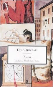 Il Teatro Di Dino Buzzati - Buzzati Dino