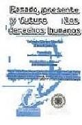 Pasado Presente Y Futuro De Los Derechos Humanos - Vv.aa.
