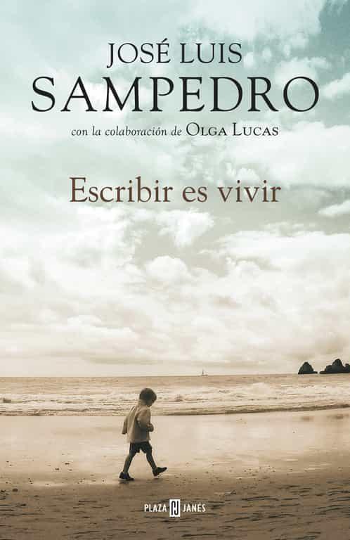 Escribir Es Vivir - Sampedro Jose Luis